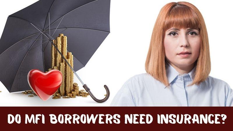 Do MFI Borrowers Need Insurance