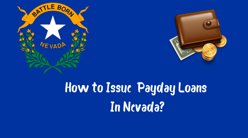 How to Issue Payday Loans In Nevada